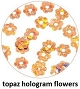 Art Club Hologram Flowers Topaz